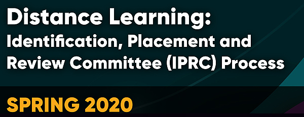 Identification, Placement and Review Committee (IPRC) Process During Distance Learning