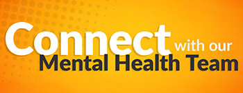 yellow background connect with our mental health team